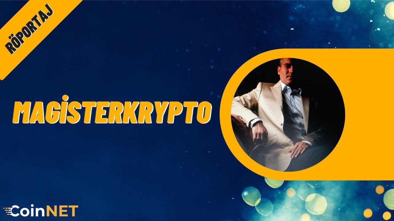 Kripto Yorumları – CoinNet Röportaj Köşesi – Magister Crypto