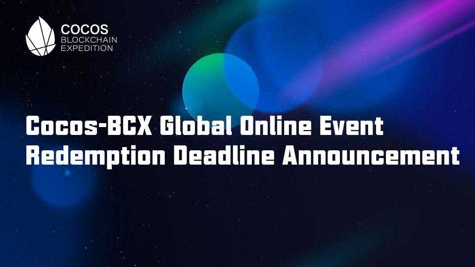 cocos-bcx, Cocos-BCX Global Online Event Redemption'dan Son Tarih Duyurusu