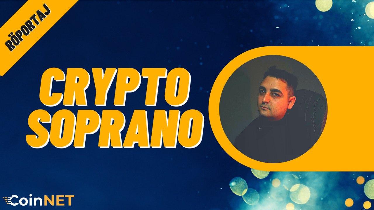 Kripto Para Yorumları – CoinNet Röportaj Köşesi – Crypto Soprano