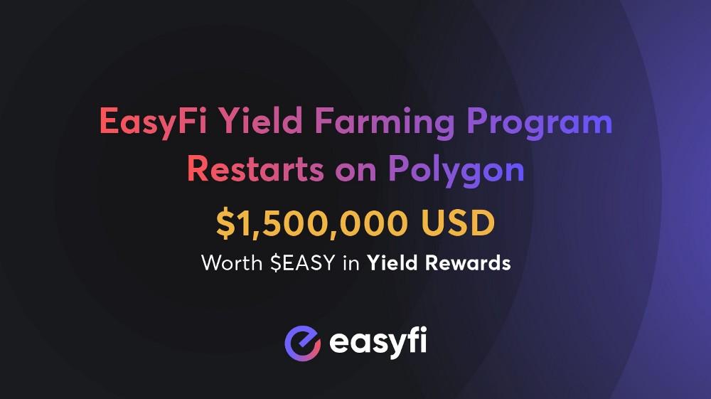 EasyFi'ın Verimli Farming Programı Polygon'da Yeniden Başlıyor!