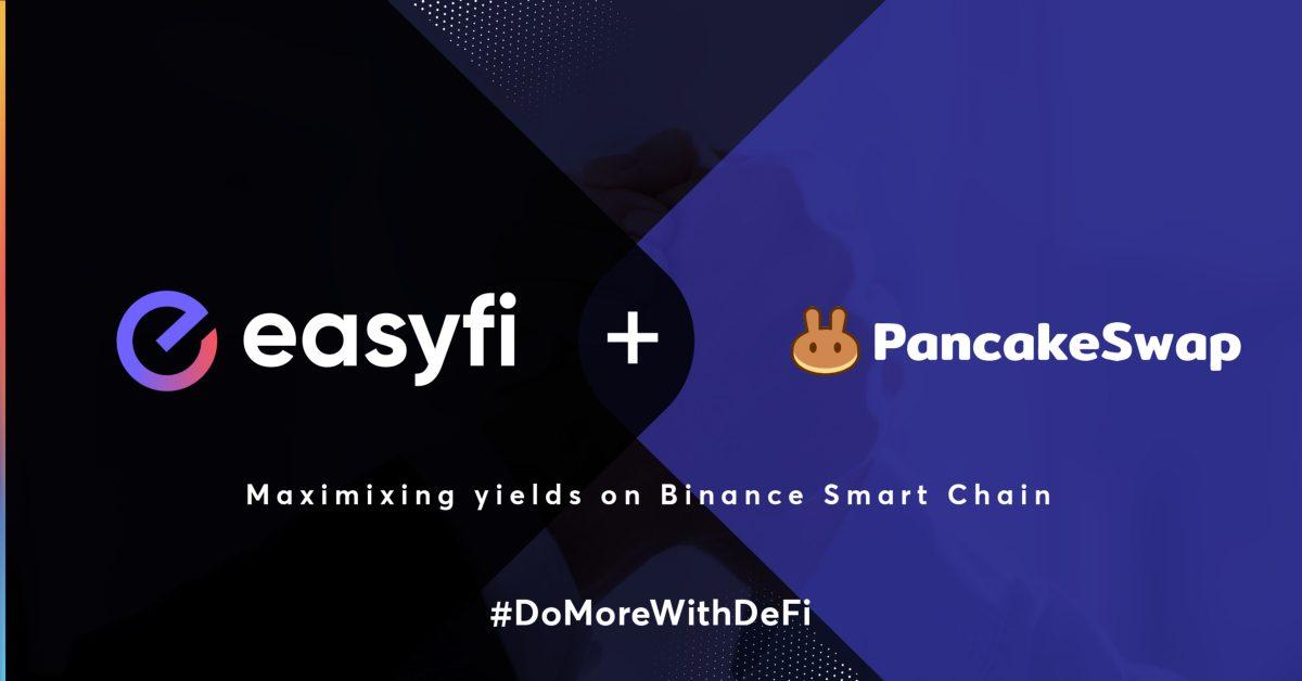 EasyFi-PancakeSwap Ortaklığı İle Binance Smart Chain Üzerinde Yeni Bir Program Geliyor!