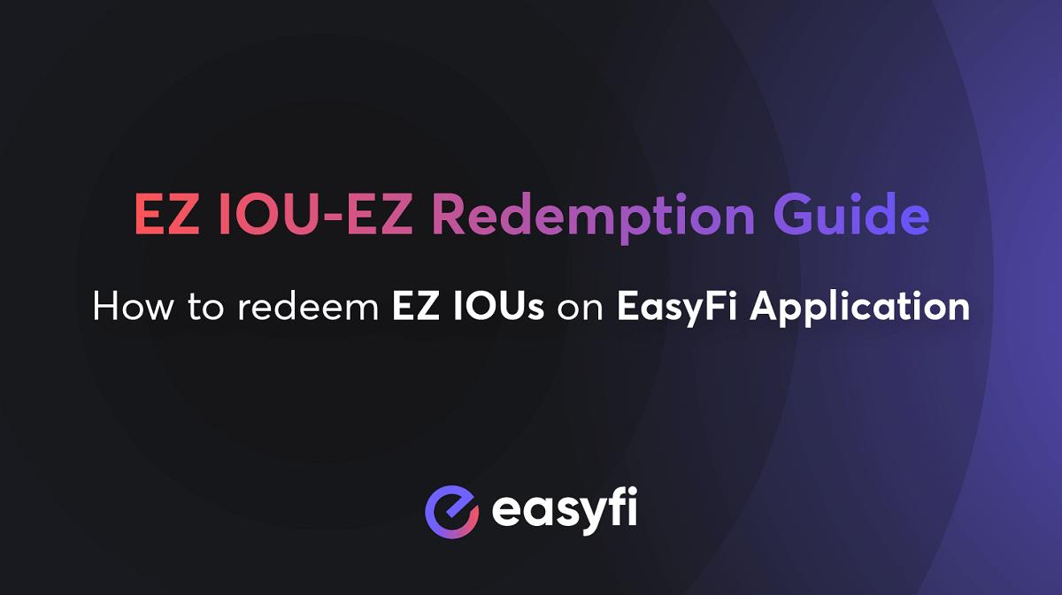 EasyFi, EZ IOU'ların Kullanması ve EZ'ye Dönüştürmesi(Detaylı Anlatım)
