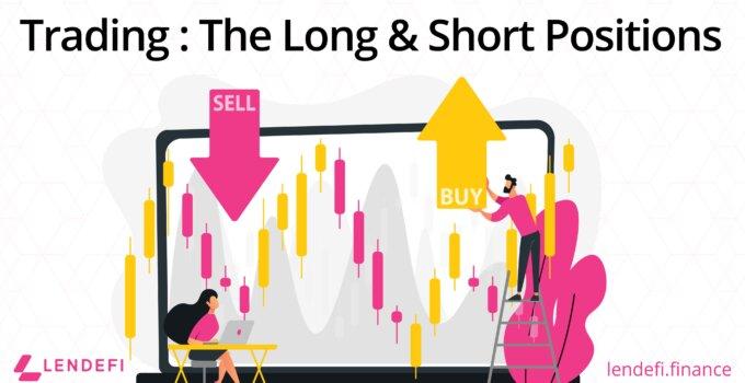Lendefi: Long ve Short Pozisyonlu İşlemler