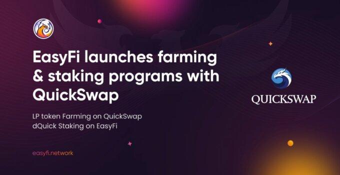 EasyFi, QuickSwap İşbirliği İle Yield Farming Başlattı