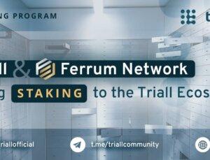 """Triall ve Ferrum Network İş Birliğinde """"Triall Staking"""" Başlıyor!"""