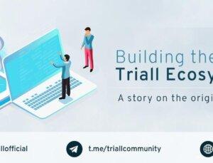 Triall Ekosistemini İnşa Etmek: Triall'ın Geçmişi Üzerine Bir Hikaye